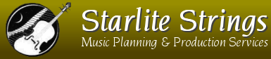 Starlite Strings. Music planning and production services.
